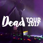 Dead Tour 2017